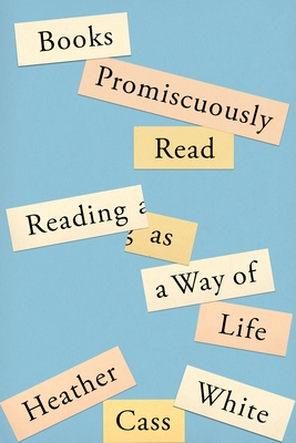 Review: Books Promiscuously Read by Heather Cass White