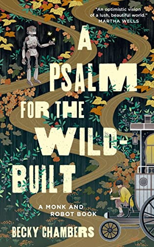 Review: A Psalm for the Wild-Built by Becky Chambers