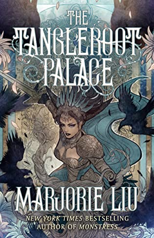 Review: The Tangleroot Palace by Marjorie M. Liu