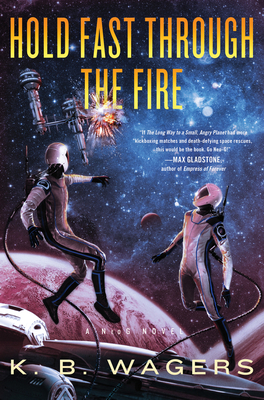 Review: Hold Fast Through the Fire by K.B. Wagers