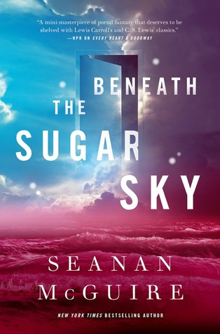 Review: Beneath the Sugar Sky by Seanan McGuire
