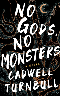 Review: No Gods, No Monsters by Cadwell Turnbull