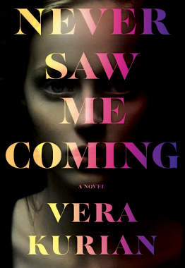 Review: Never Saw Me Coming by Vera Kurian
