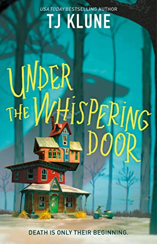 Review: Under the Whispering Door by TJ Klune