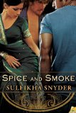 [cover of Spice and Smoke]