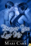 [cover of Because You Love Me]