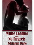 [cover of White Leather And No Regrets]