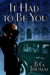[cover of It Had to Be You]