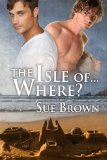 [cover of The Isle of…Where?]