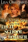 [cover of The Super Spies and the High School Bomber]